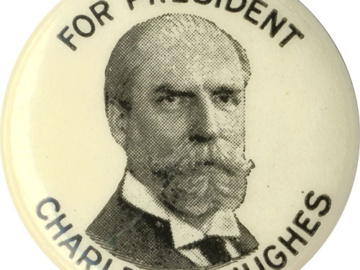 1916 campaign button for Charles Evans Hughes, recent Associate Justice of the US Supreme Court
